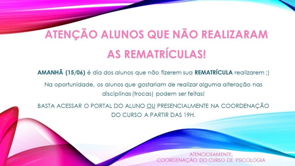 ATENÇÃO ALUNOS QUE NÃO REALIZARAM AS REMATRÍCULAS!